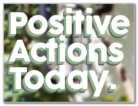 Positive Actions Today